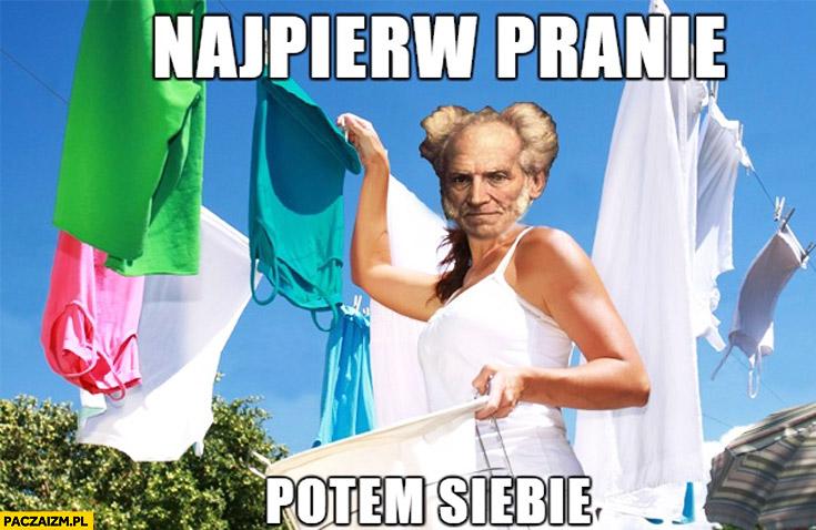 Najpierw pranie potem siebie powiesić wieszanie Schopenhauer