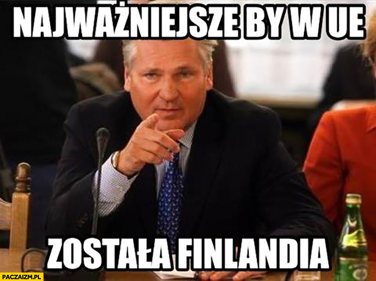 Najważniejsze żeby w UE została Finlandia Kwaśniewski Unia Europejska