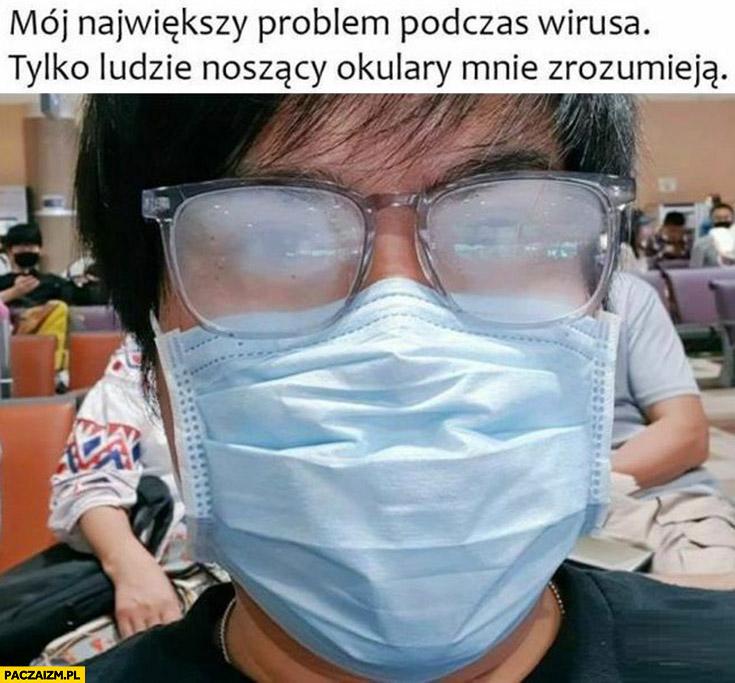Największy problem podczas wirusa: zaparowane okulary od maseczki