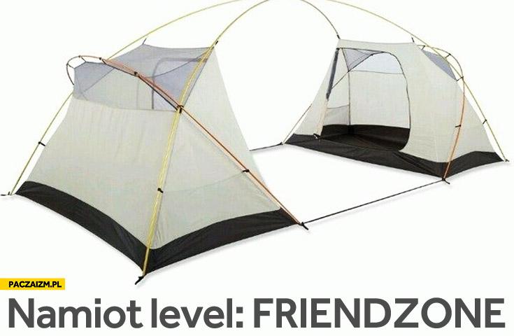Namiot level: friendzone