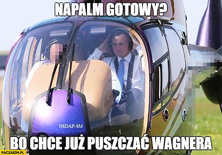 Napalm gotowy? Bo chcę już puszczać Wagnera Andrzej Duda w helikopterze