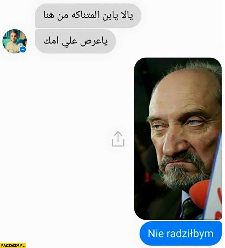 Napisał po arabsku na messengerze zdjęcie Macierewicza nie radziłbym