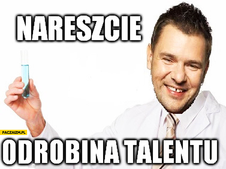 Nareszcie odrobina talentu Tomasz Karolak