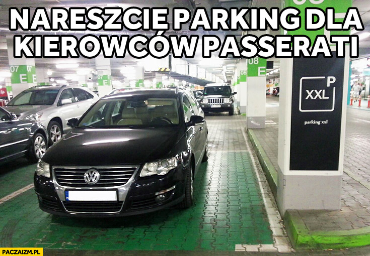Nareszcie parking dla kierowców Passerati XXL Passat