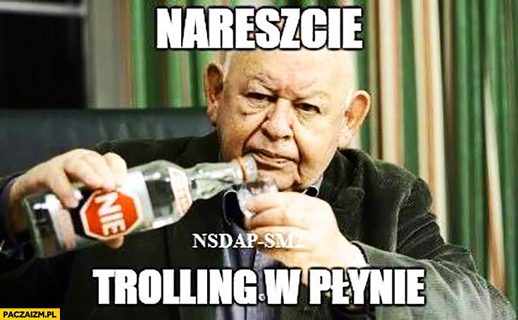 Nareszcie trolling w płynie Jerzy Urban nie w butelce flaszce