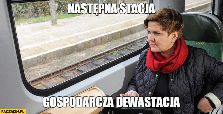 Następna stacja: gospodarcza dewastacja Beata Szydło w pociągu PiS