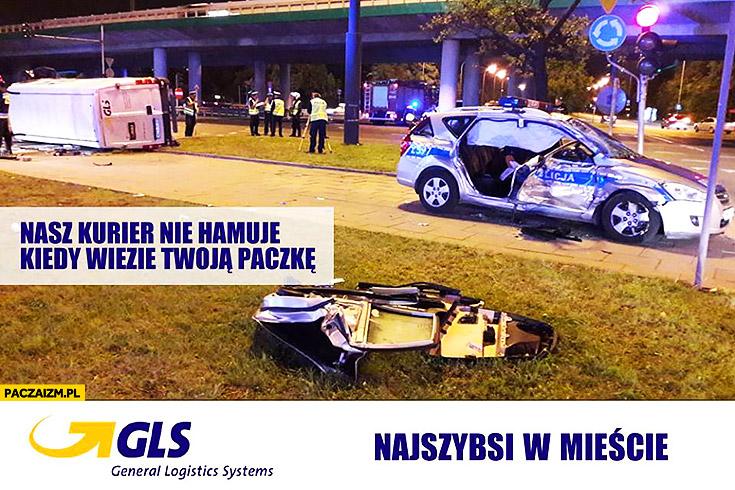 Nasz kurier nie hamuje kiedy wiezie Twoją paczkę GLS najszybsi w mieście wypadek policja