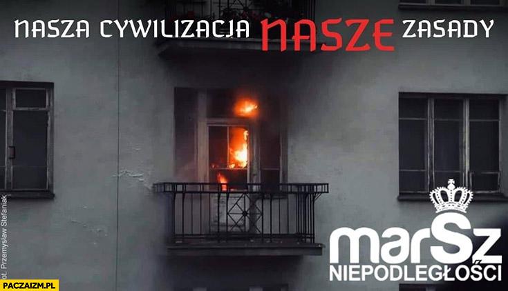 Nasza cywilizacja nasze zasady marsz niepodległości pożar mieszkania pali się