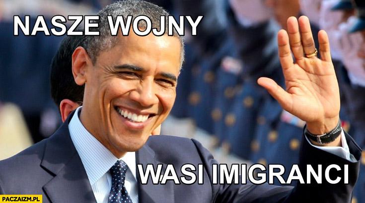 Nasze wojny, wasi imigranci Obama
