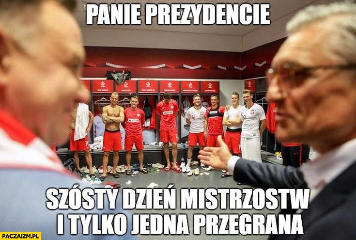 Nawałka Duda panie prezydencie szósty dzień mistrzostw i tylko jedna przegrana reprezentacja polski