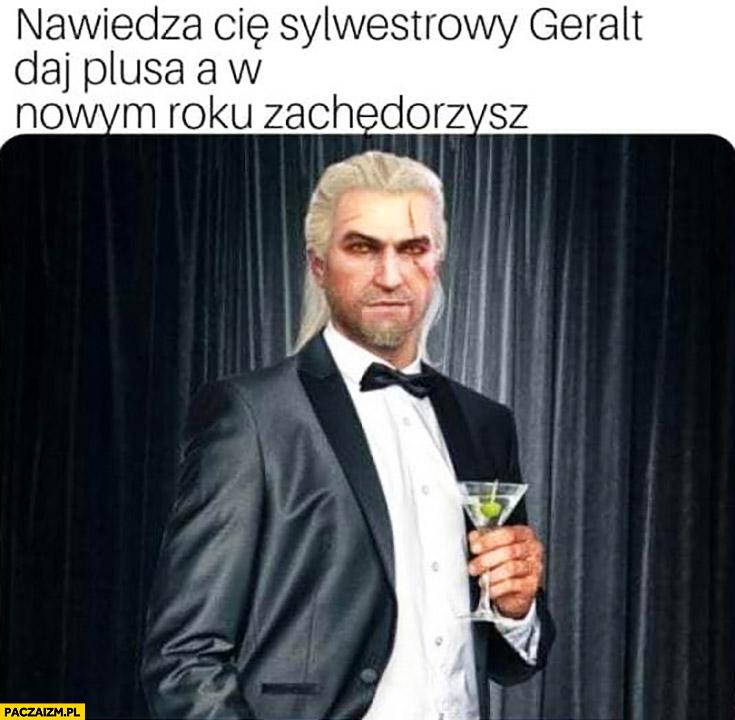 Nawiedza Cię sylwestrowy Geralt daj plusa a w nowym roku zachędorzysz