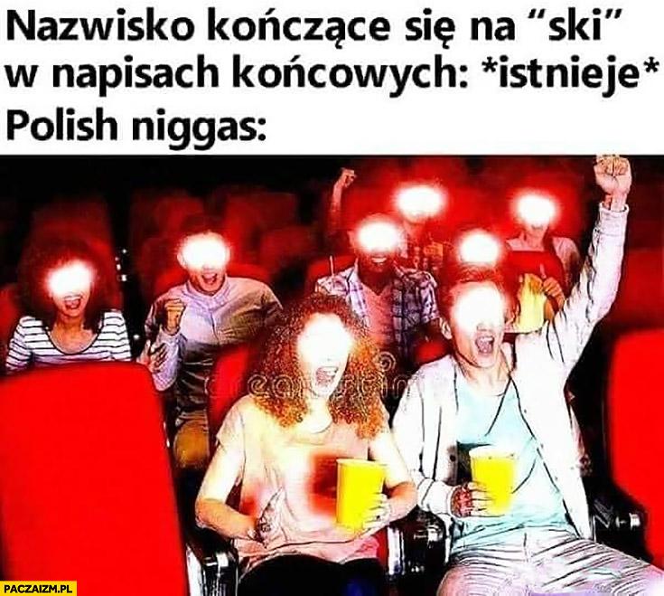 Nazwisko kończące się na -ski w napisach końcowych filmu istnieje, polscy widzowie cieszą się