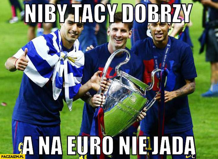 Niby tacy dobrzy a na Euro nie jadą Barcelona