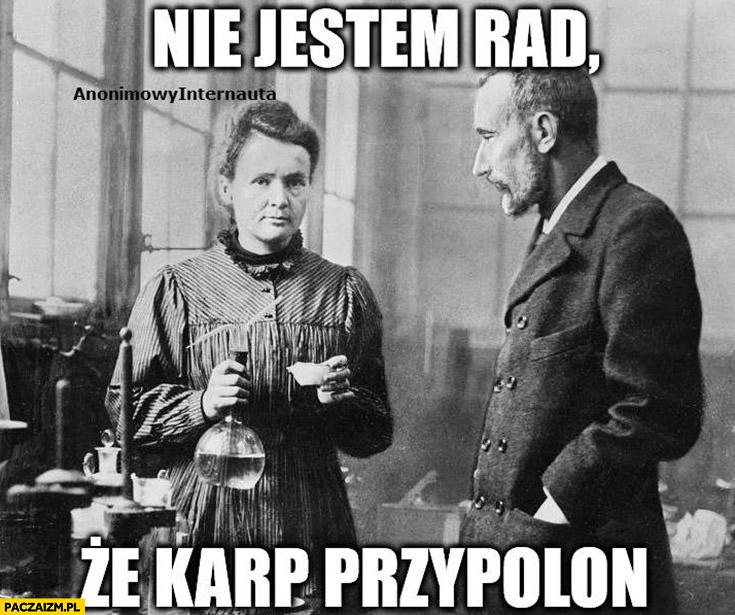 Nie jestem rad, że kart przypolon Maria Skłodowska-Curie