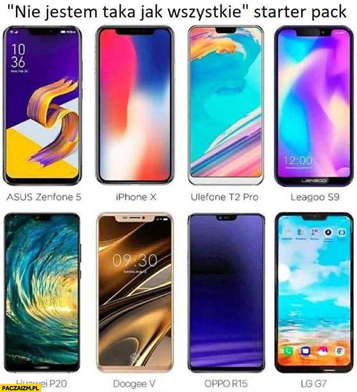 Nie jestem taka jak wszystkie starter pack iPhone X telefony wyglądają tak samo