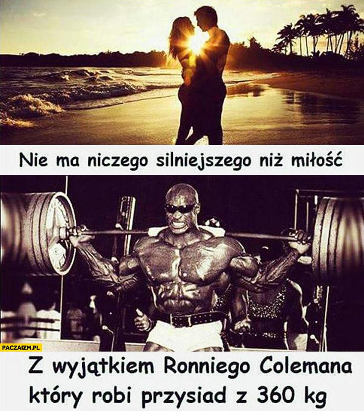 Nie ma nic silniejszego niż miłość z wyjątkiem Ronniego Clemana który robi przysiad z 360 kg