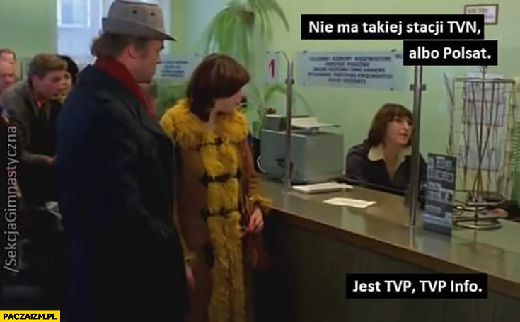 Nie ma takiej stacji TVN albo Polsat jest TVP, TVP Info miś
