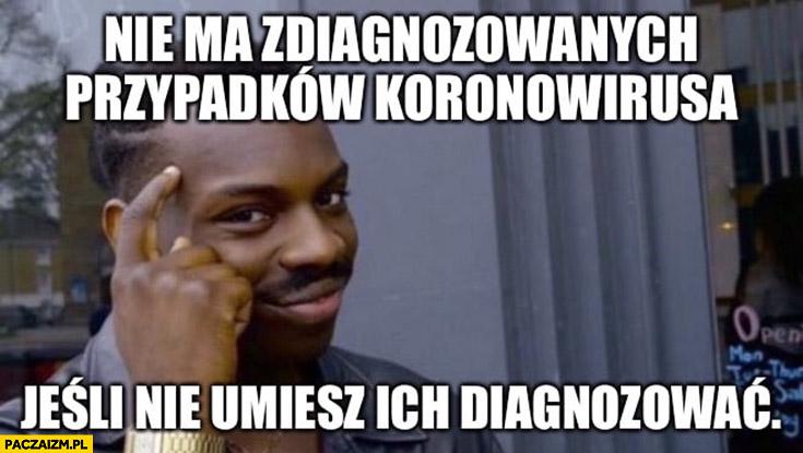 Nie ma zdiagnozowanych przypadków koronowirusa jeśli nie umiesz ich diagnozować protip lifehack