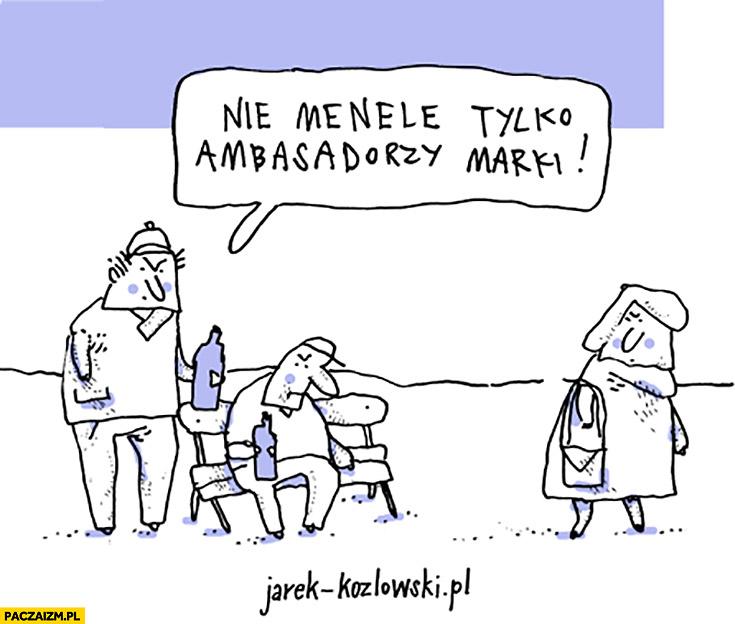 Nie menele tylko ambasadorzy marki pijaki żule ostatnia strona Jarek Kozłowski
