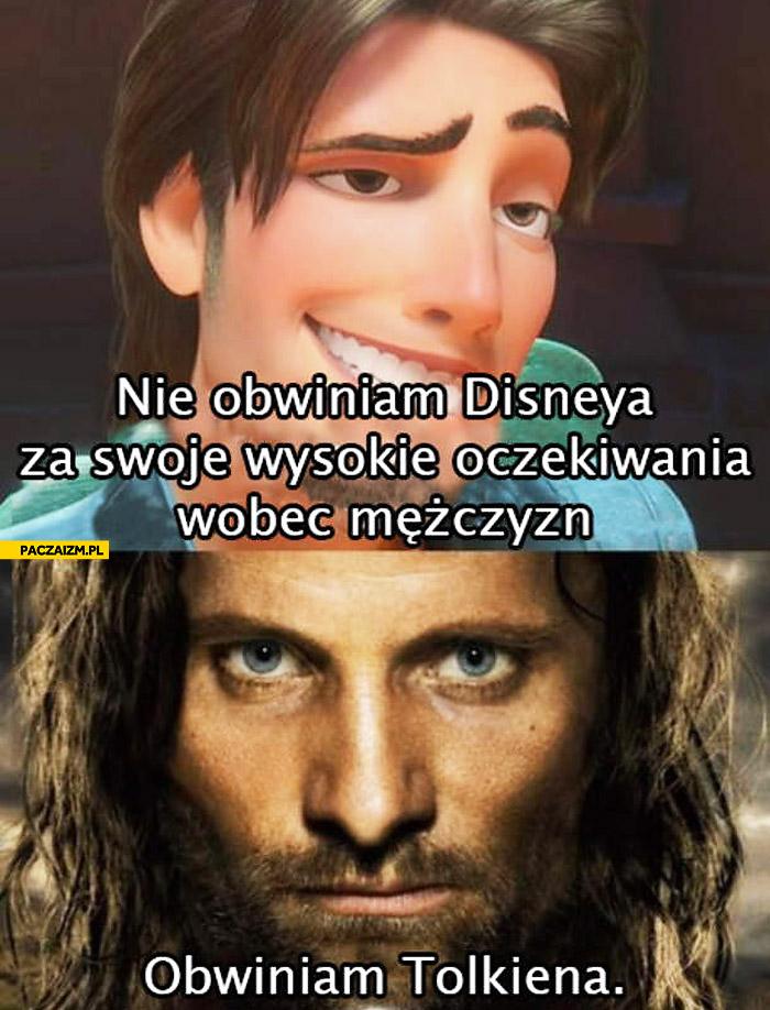 Nie obwiniam Disneya za wysokie oczekiwania wobec mężczyzn obwiniam Tolkiena