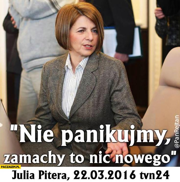 Nie panikujmy zamachy to nic nowego Julia Pitera cytat po zamachach w Belgii Brukseli
