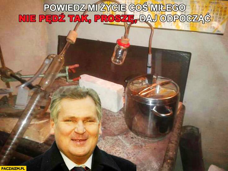 Nie pędź tak proszę daj odpocząć Kwaśniewski