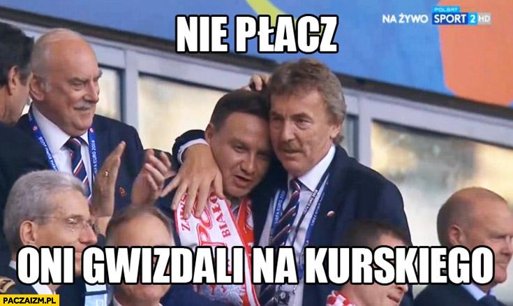 Nie płacz oni gwizdali na Kurskiego Andrzej Duda Zbigniew Boniek