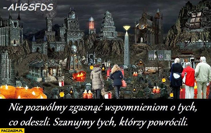 Nie pozwólmy zgasnąć wspomnieniom o tych co odeszli szanujmy tych którzy powrócili święto zmarłych Heroes of Might and Magic zamek nekromanty ahgsfds