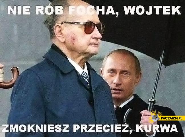 Nie rób focha Wojtek