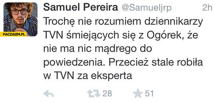 Nie rozumiem dziennikarzy TVN śmiejących się z Ogórek przecież stale robiła w TVN za eskperta