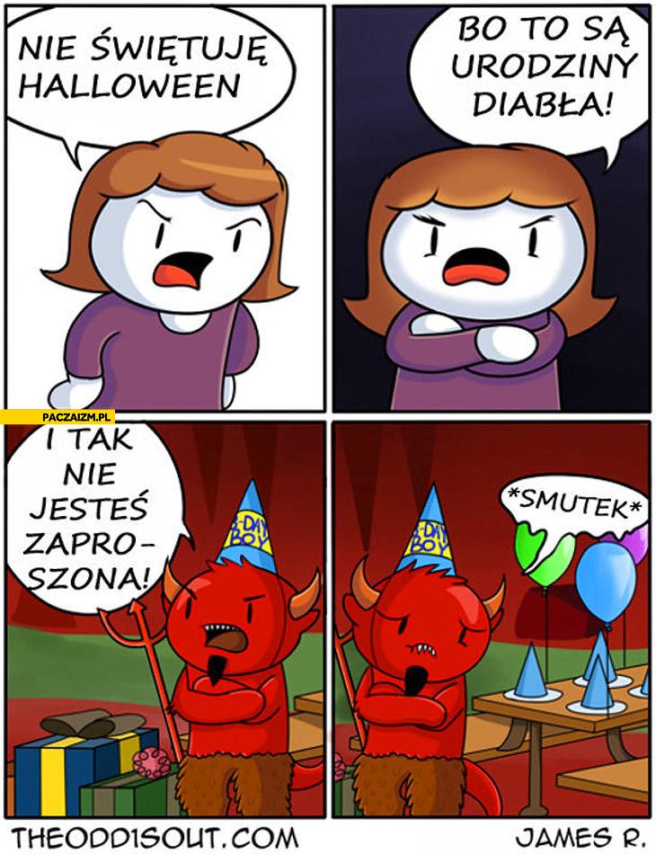 Nie świętuje halloween bo to urodziny diabła