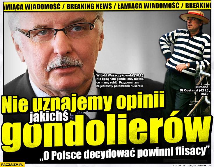 Nie uznajemy opinii jakiś gondolierów Komisja Wenecka Waszczykowski