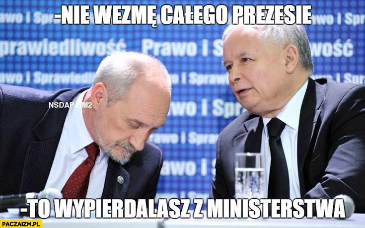 Nie wezmę całego prezesie to wypierdzielasz z ministerstwa Macierewicz Kaczyński PiS