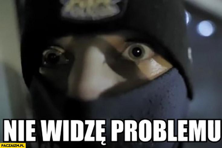 Nie widzę problemu naćpany policjant rozszerzone źrenice