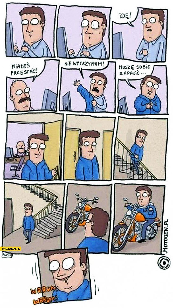 Nie wytrzymam muszę sobie zapalić motor motocykl
