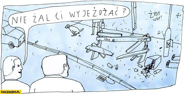 Nie żal Ci wyjeżdżać z Polski? Syf brud Jan Koza