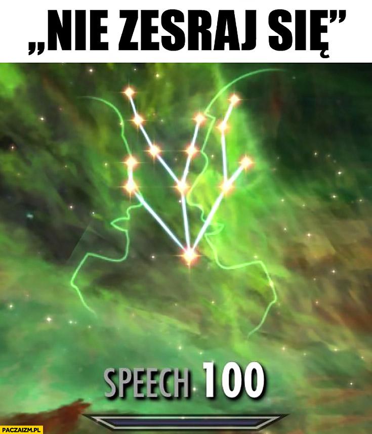Nie zesraj się speech 100