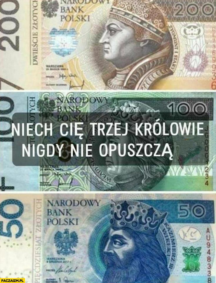 Niech Cię trzej królowie nigdy nie opuszczą banknoty