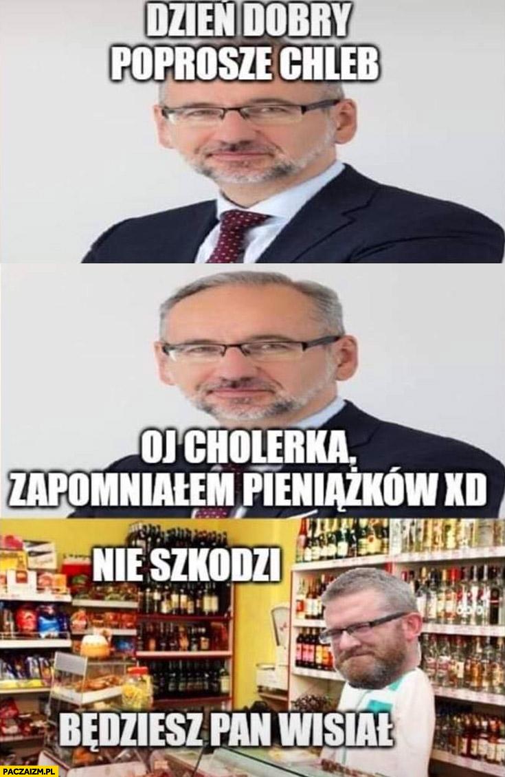 https://paczaizm.pl/content/wp-content/uploads/niedzielski-poprosze-chleb-o-cholerka-zapomnialem-pieniazkow-braun-nie-szkodzi-bedziesz-pan-wisial.jpg