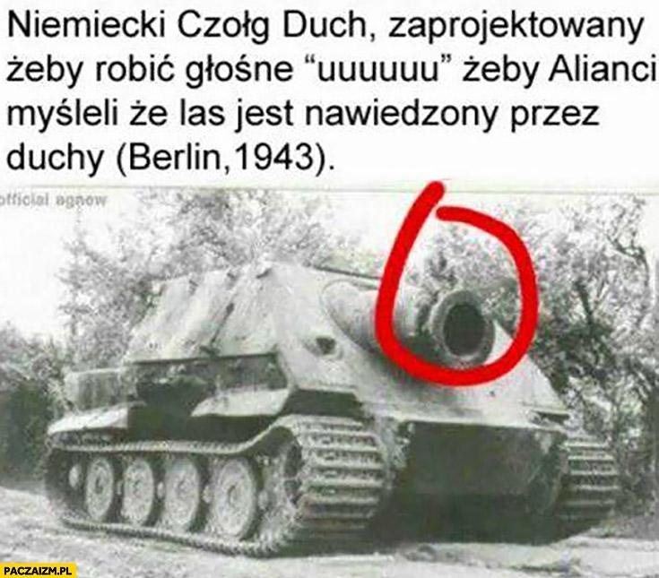Niemiecki czołg duch zaprojektowany, żeby robić głośne uuu żeby alianci myśleli, że las jest nawiedzony przez duchy. Berlin 1943