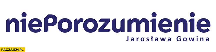 Nieporozumienie Jarosława Gowina przeróbka logo porozumienie