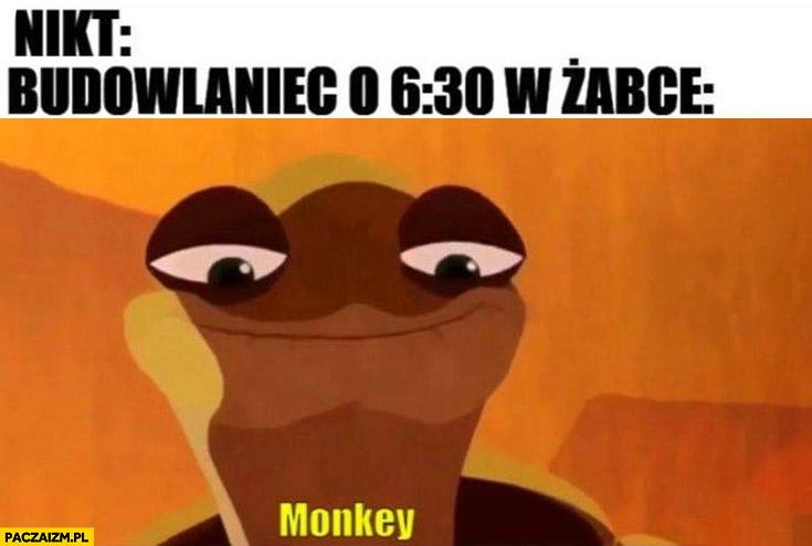 Nikt, budowlaniec o 6:30 w Żabce: monkey małpka