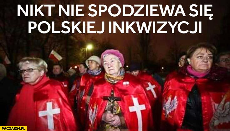 Nikt nie spodziewa się polskiej inkwizycji moherowe babcie