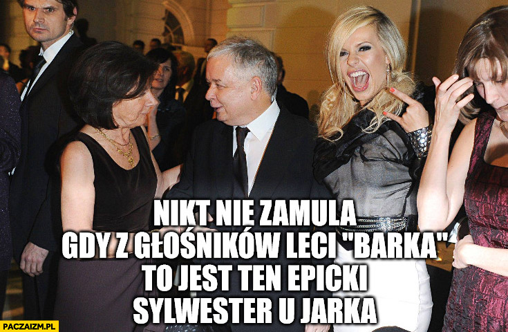Nikt nie zamula gdy z głośników leci barka to jest epicki sylwester u Jarka Lech Kaczyński Doda