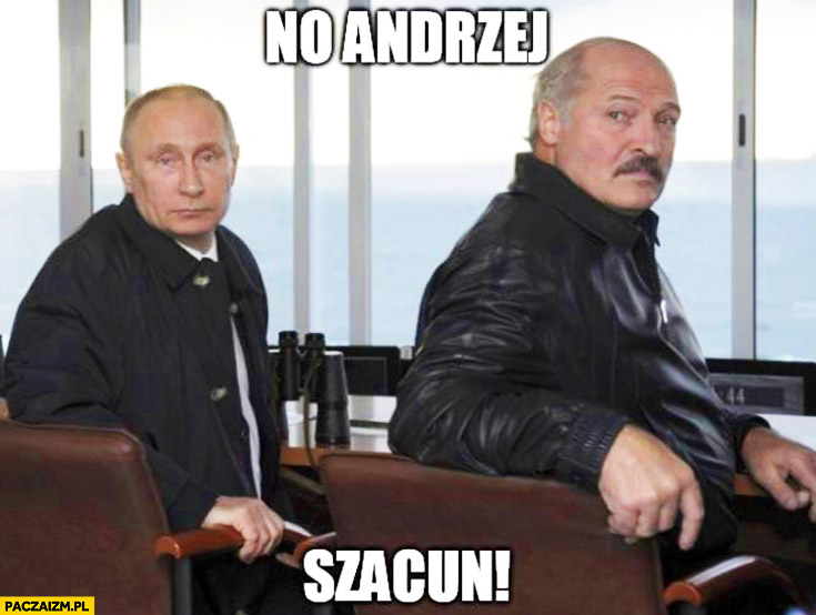 No Andrzej szacun Putin Łukaszenka Duda ułaskawienie