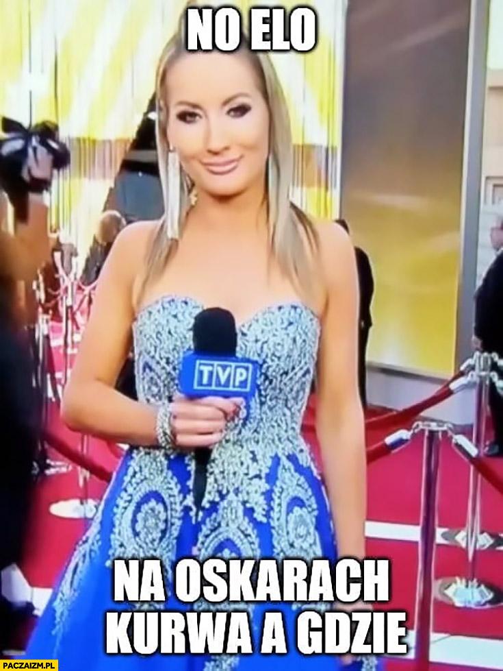 No elo na Oskarach kurna a gdzie reporterka Wiadomości TVP Karyna
