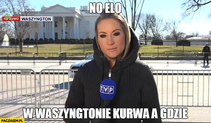 No elo, w Waszyngtonie kurna a gdzie? Prezenterka Wiadomości TVP