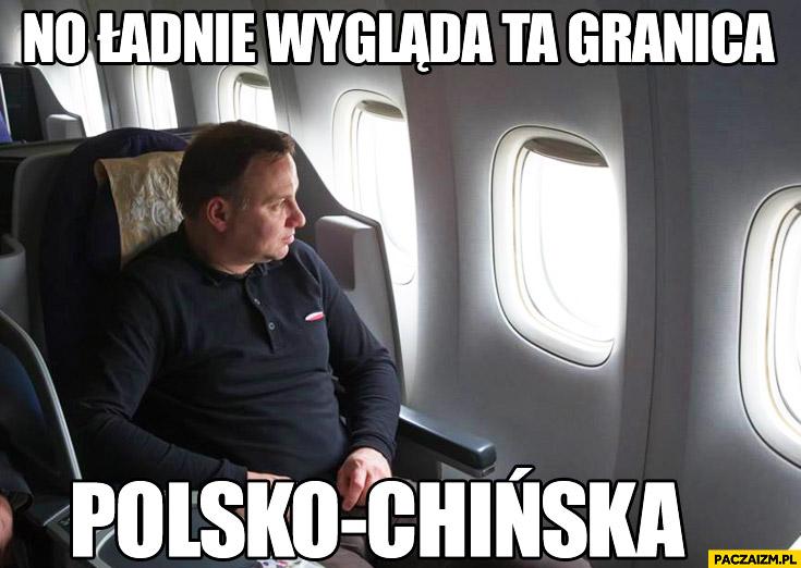 No ładnie wygląda ta granica Polsko-Chińska Duda