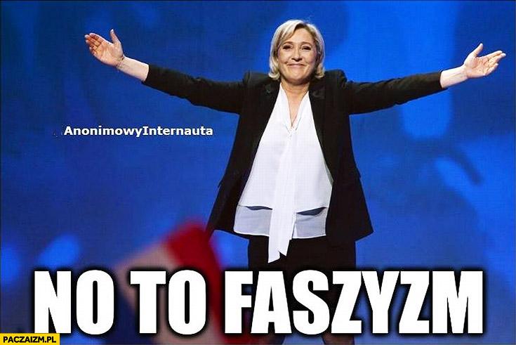 No to faszyzm Marine Le Pen