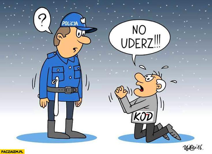 No uderz mnie KODowiec KODiarz prosi policjanta na kolanach. Komitet Obrony Demokracji